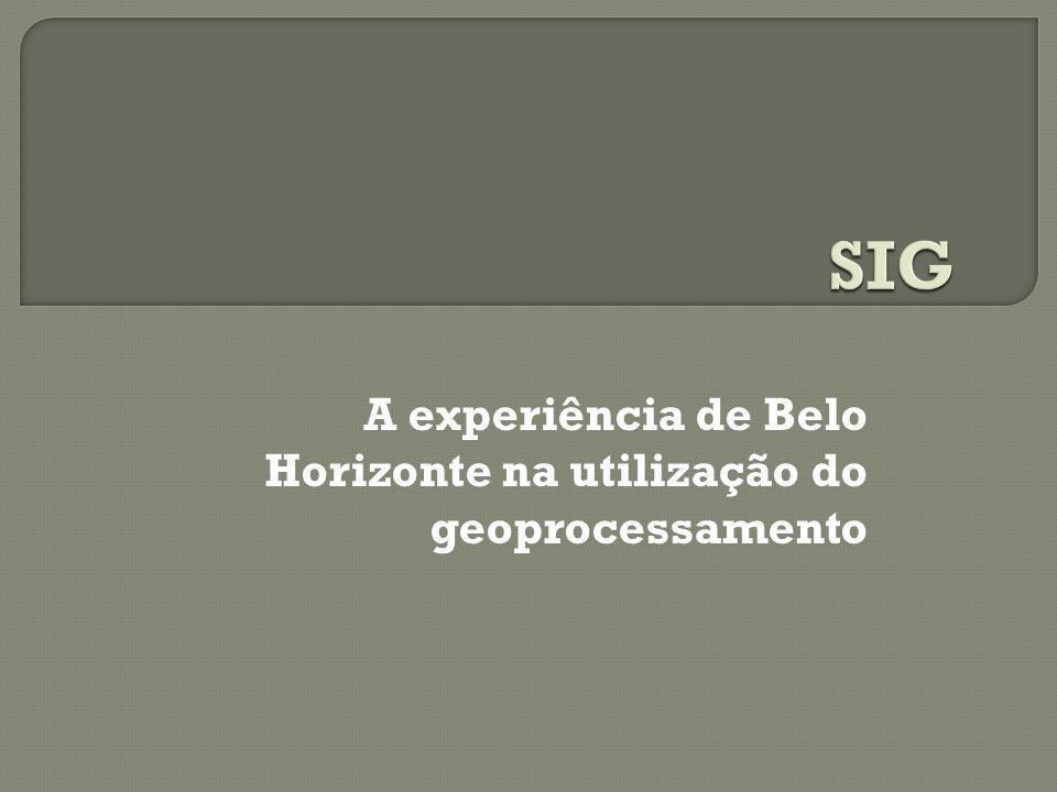 A experiência de Belo Horizonte na utilização do geoprocessamento