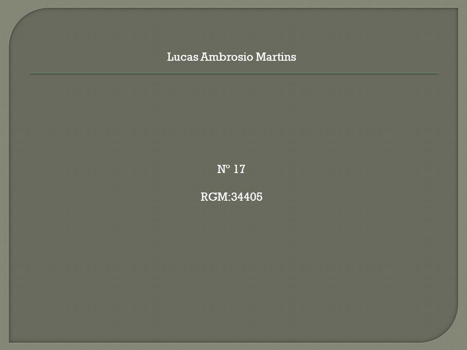 Lucas Ambrosio Martins Nº 17 RGM:34405