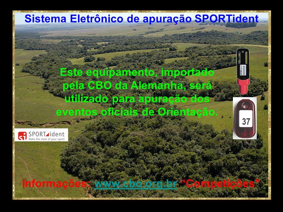 Informações: www.cbo.org.br Competiçõeswww.cbo.org.br Sistema Eletrônico de apuração SPORTident Este equipamento, importado pela CBO da Alemanha, será utilizado para apuração dos eventos oficiais de Orientação.