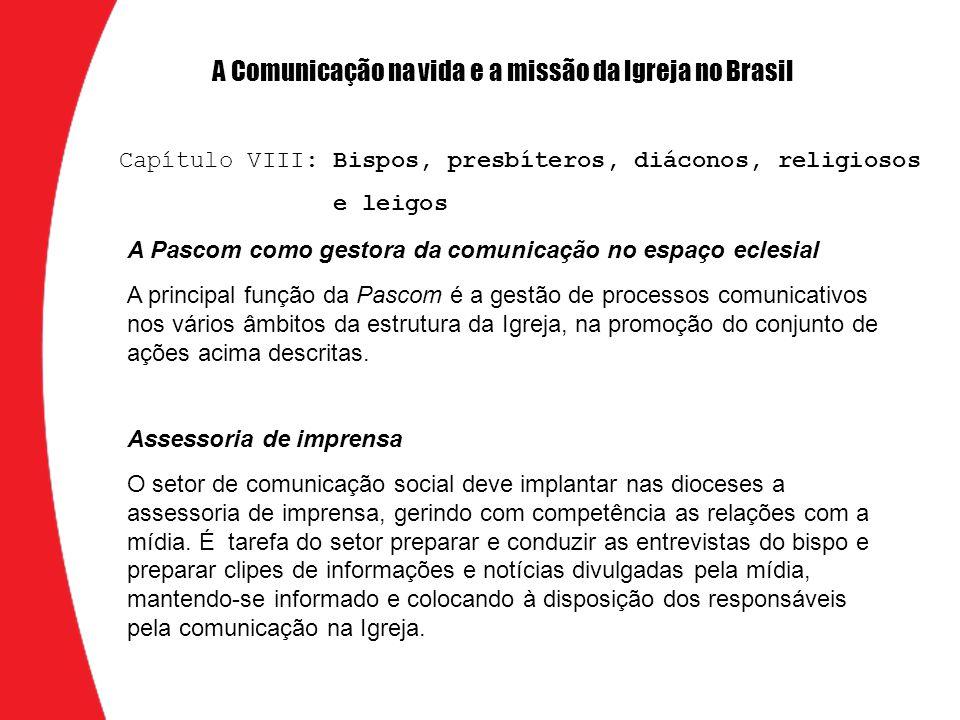 A Pascom como gestora da comunicação no espaço eclesial A principal função da Pascom é a gestão de processos comunicativos nos vários âmbitos da estru