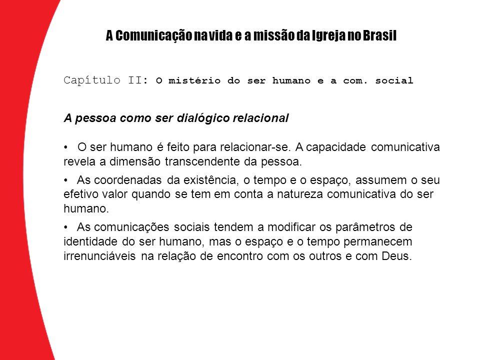 A pessoa como ser dialógico relacional O ser humano é feito para relacionar-se.