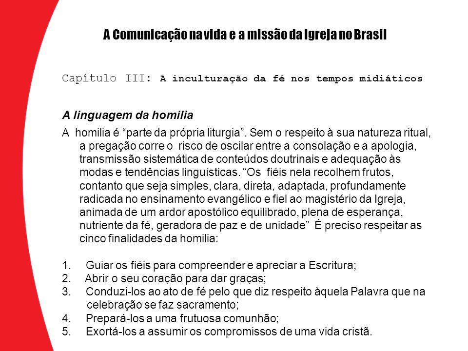 A linguagem da homilia A homilia é parte da própria liturgia.
