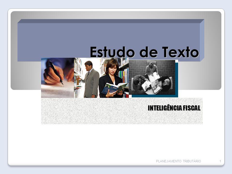 Estudo de Texto INTELIGÊNCIA FISCAL PLANEJAMENTO TRIBUTÁRIO1