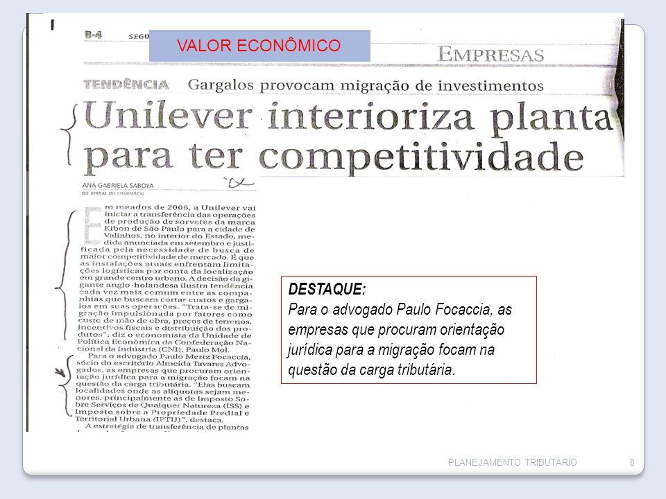 8 DESTAQUE: Para o advogado Paulo Focaccia, as empresas que procuram orientação jurídica para a migração focam na questão da carga tributária. VALOR E