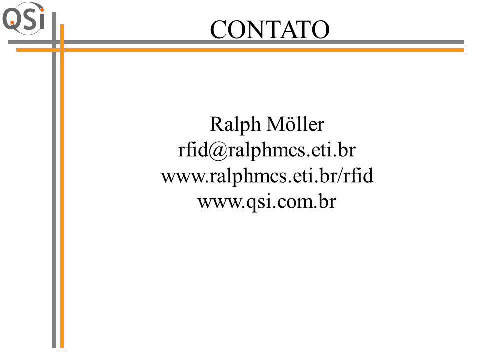 Ralph Möller rfid@ralphmcs.eti.br www.ralphmcs.eti.br/rfid www.qsi.com.br CONTATO