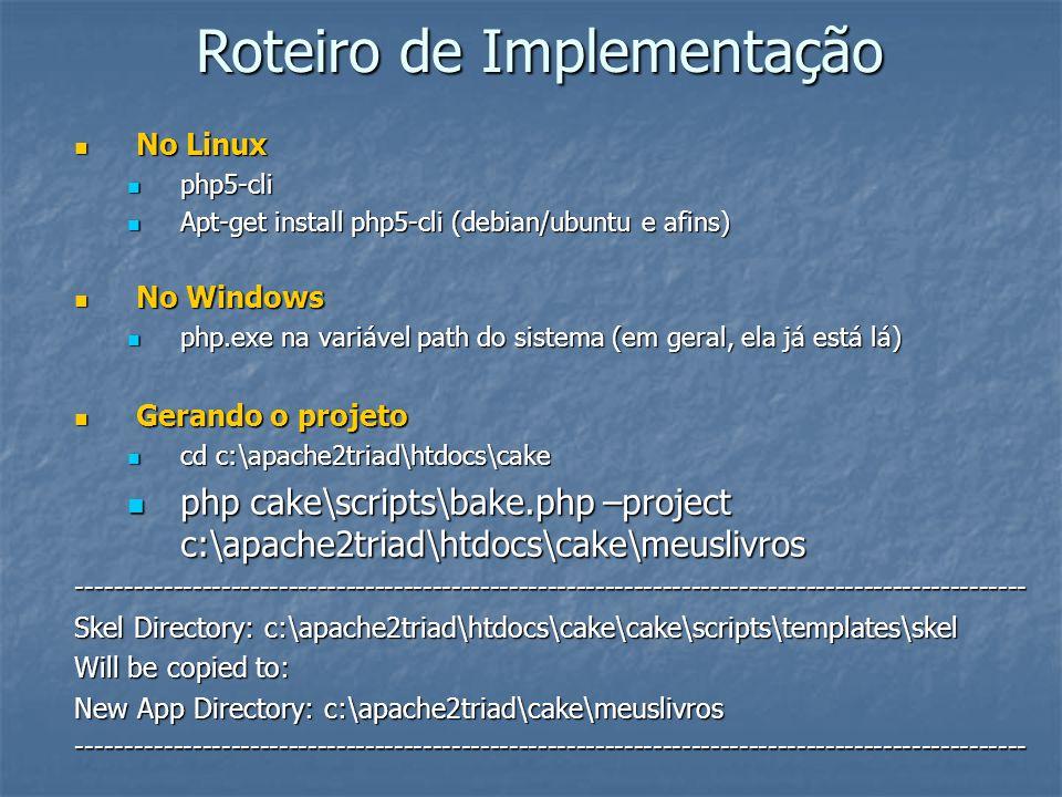 Roteiro de Implementação No Linux No Linux php5-cli php5-cli Apt-get install php5-cli (debian/ubuntu e afins) Apt-get install php5-cli (debian/ubuntu