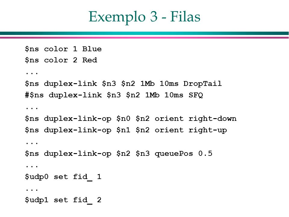 Exemplo 3 - Filas $ns color 1 Blue $ns color 2 Red...