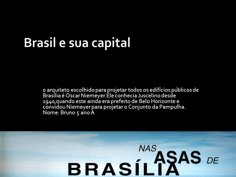 0 arquiteto escolhido para projetar todos os edifícios públicos de Brasília é Oscar Niemeyer.Ele conhecia Juscelino desde 1940,quando este ainda era p