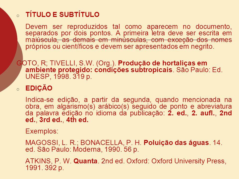 MPRENTA (Local, Editora e Data) LOCAL Nota: nome do local (cidade), deve ser indicado tal como aparece na obra referenciada.