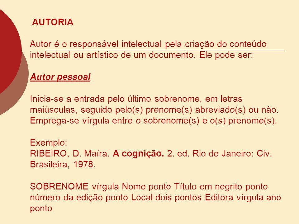 ATÉ TRÊS AUTORES Documento elaborado por até três autores, faz-se a referência de todos, separados com ponto e vírgula (;).
