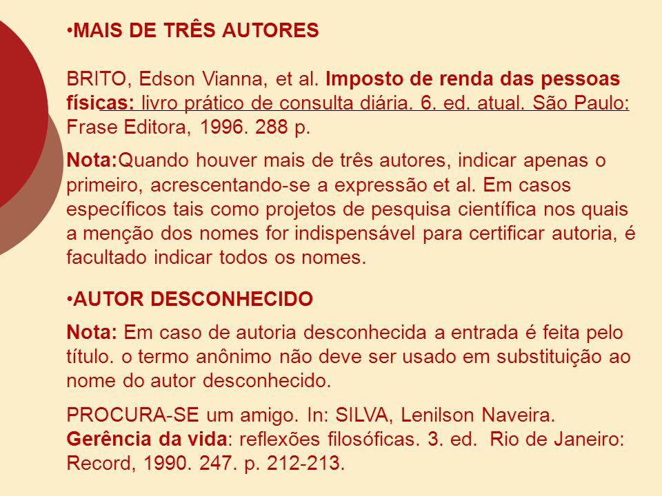 MAIS DE TRÊS AUTORES BRITO, Edson Vianna, et al. Imposto de renda das pessoas físicas: livro prático de consulta diária. 6. ed. atual. São Paulo: Fras