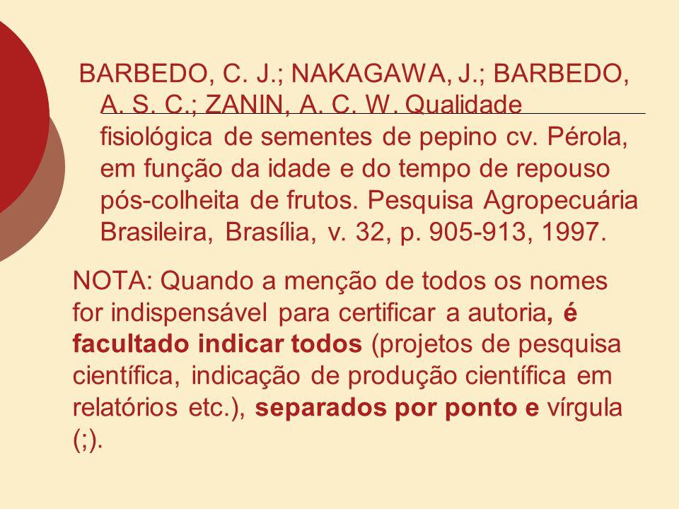 BARBEDO, C. J.; NAKAGAWA, J.; BARBEDO, A. S. C.; ZANIN, A. C. W. Qualidade fisiológica de sementes de pepino cv. Pérola, em função da idade e do tempo