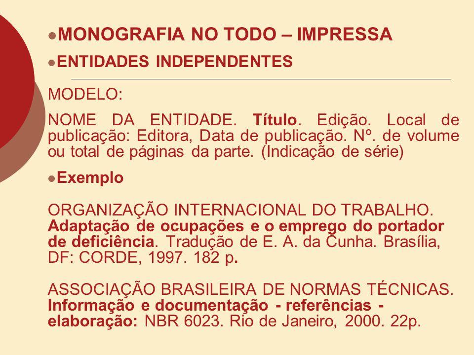 MONOGRAFIA NO TODO – IMPRESSA UM AUTOR Exemplo: RUDIO, F.