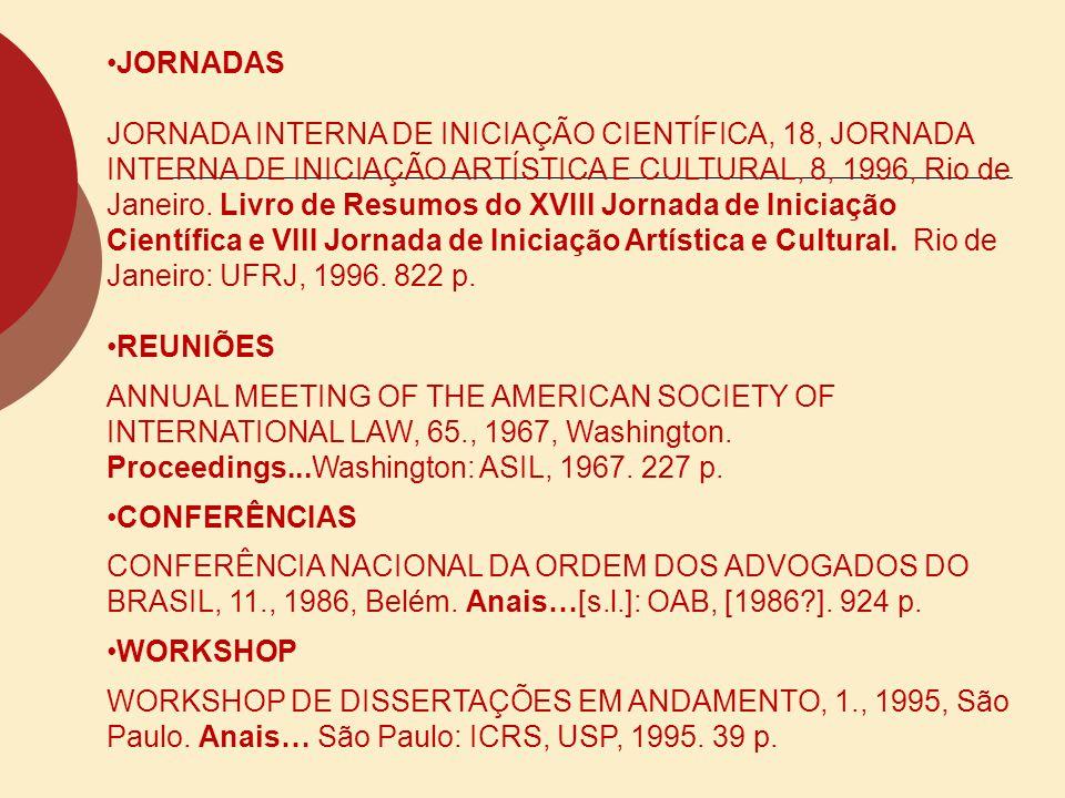 JORNADAS JORNADA INTERNA DE INICIAÇÃO CIENTÍFICA, 18, JORNADA INTERNA DE INICIAÇÃO ARTÍSTICA E CULTURAL, 8, 1996, Rio de Janeiro. Livro de Resumos do