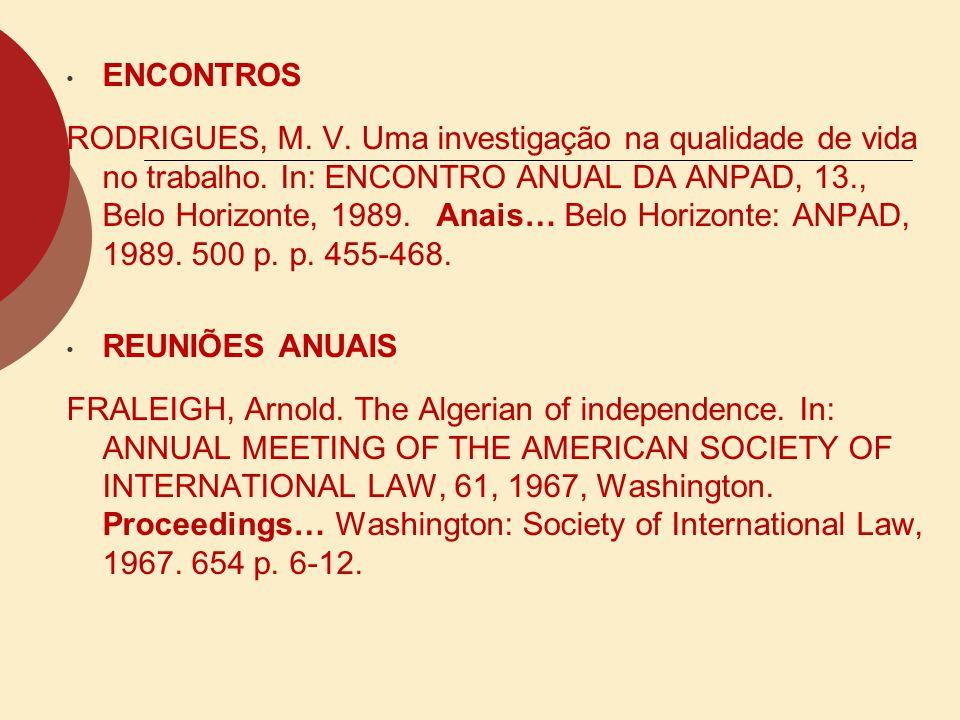 ENCONTROS RODRIGUES, M. V. Uma investigação na qualidade de vida no trabalho. In: ENCONTRO ANUAL DA ANPAD, 13., Belo Horizonte, 1989. Anais… Belo Hori