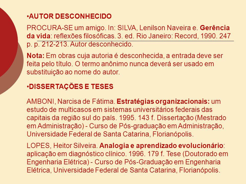 AUTOR DESCONHECIDO PROCURA-SE um amigo. In: SILVA, Lenilson Naveira e. Gerência da vida: reflexões filosóficas. 3. ed. Rio Janeiro: Record, 1990. 247
