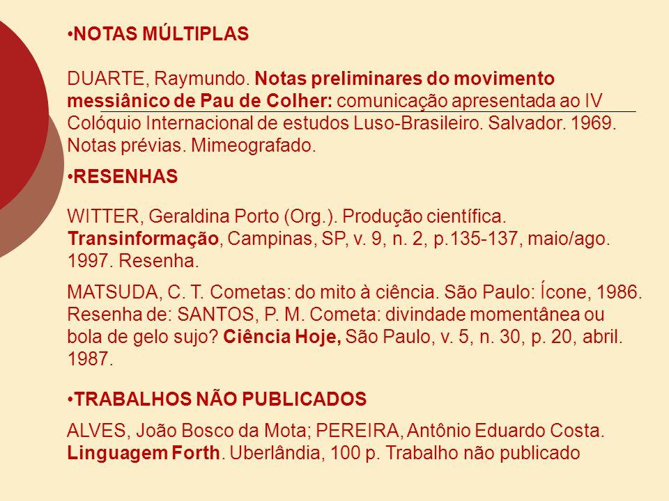 NOTAS MÚLTIPLAS DUARTE, Raymundo. Notas preliminares do movimento messiânico de Pau de Colher: comunicação apresentada ao IV Colóquio Internacional de