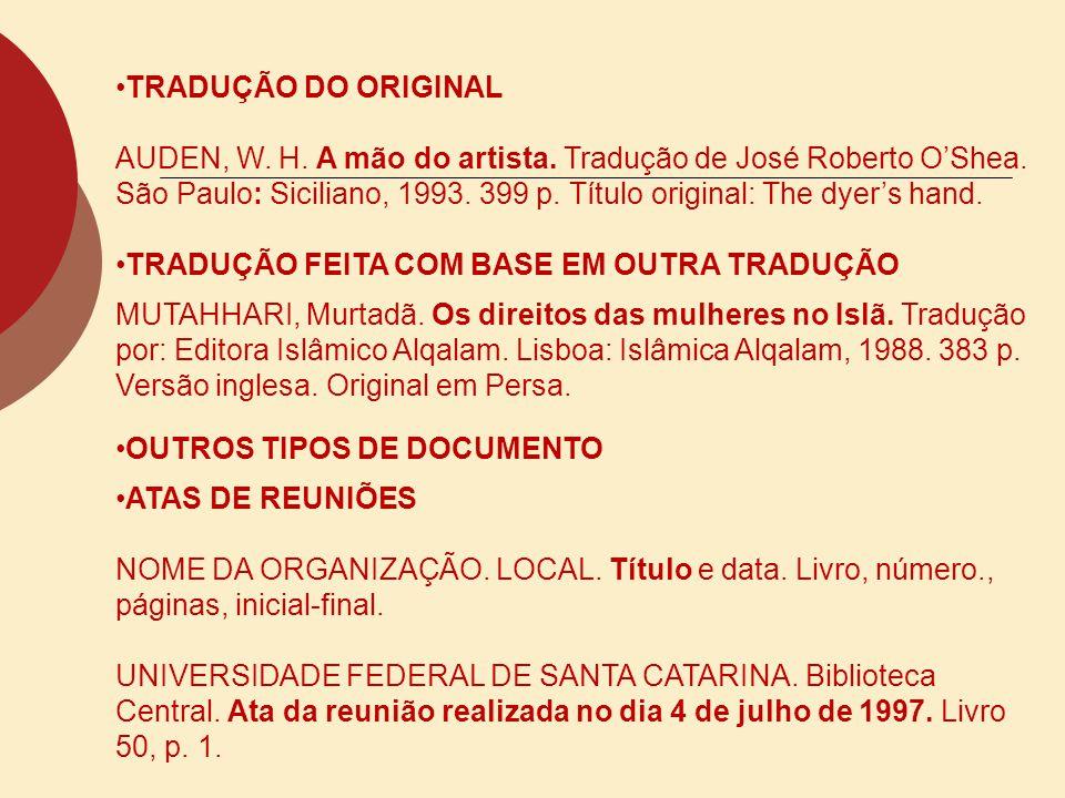 TRADUÇÃO DO ORIGINAL AUDEN, W. H. A mão do artista. Tradução de José Roberto OShea. São Paulo: Siciliano, 1993. 399 p. Título original: The dyers hand