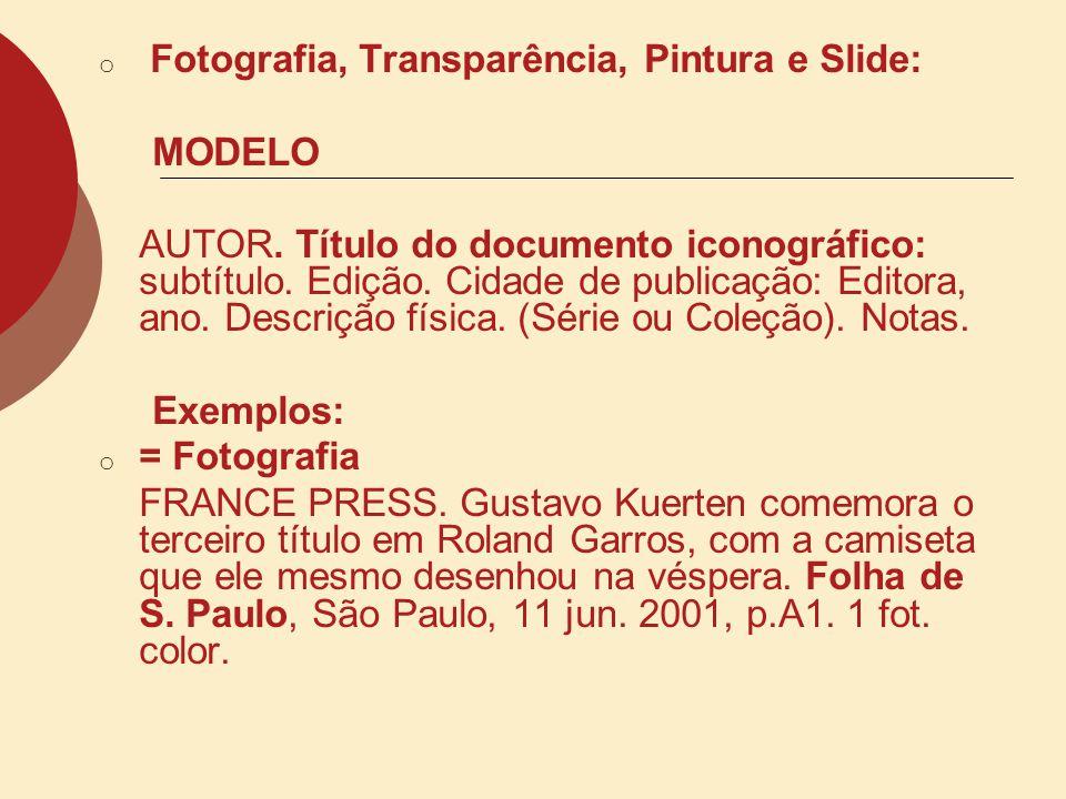 MICROFILMES Nota: Referenciar como a publicação original, seguida da indicação de unidades físicas e da largura em milímetros.