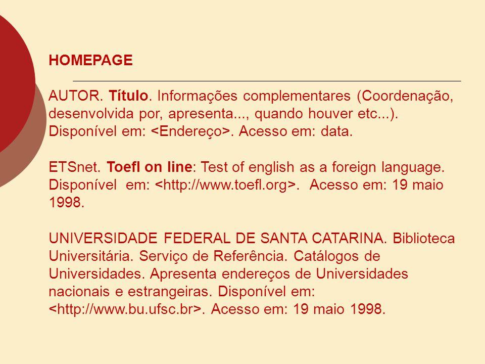 DOCUMENTOS IMPRESSOS: o Dissertações, Teses, Monografias modelo: AUTOR.