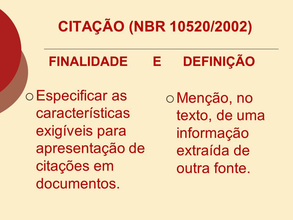 ANEXO (s) – elemento pós-textual o Documentos que NÃO FORAM produzidos pelo autor: ANEXO A (ex.): Relação das empresas têxteis de Santa Catarina, 2001