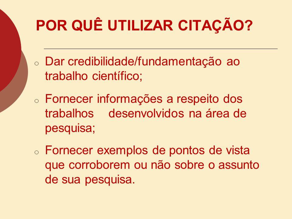 CITAÇÃO (NBR 10520/2002) FINALIDADE E DEFINIÇÃO Especificar as características exigíveis para apresentação de citações em documentos. Menção, no texto