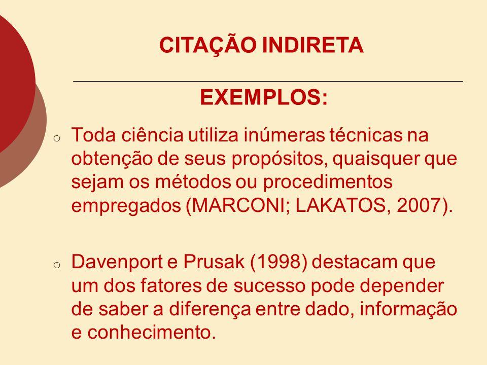 CITAÇÃO INDIRETA - PARÁFRASE o Transcrição livre do texto do autor consultado. o Consiste em um resumo ou paráfrase de um trecho de determinada obra.