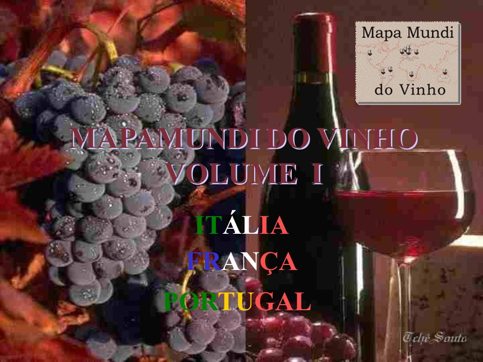 MAPAMUNDI DO VINHO VOLUME I MAPAMUNDI DO VINHO VOLUME I ITÁLIA FRANÇA PORTUGAL