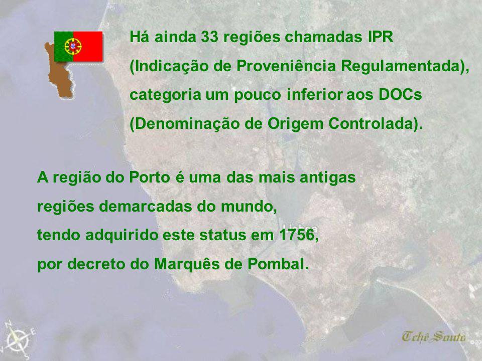 PORTUGAL os dois últimos fortificados. Portugal é um dos mais tradicionais produtores de vinho do mundo, que é o seu mais importante produto agrícola.