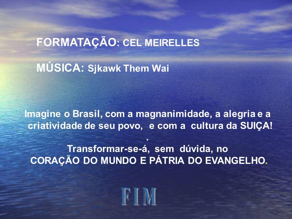 Gary C. 2006 Music IMAGENS E TEXTO Adaptação do Texto: Lázaro Lamberth – TV UCSal Readaptação do Texto: Cel Meirelles