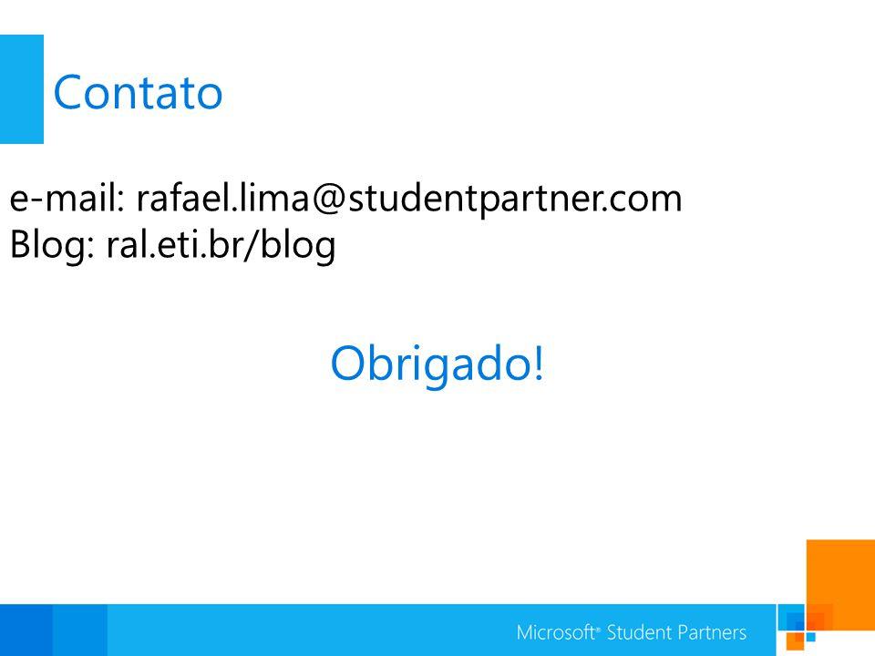 Contato e-mail: rafael.lima@studentpartner.com Blog: ral.eti.br/blog Obrigado!