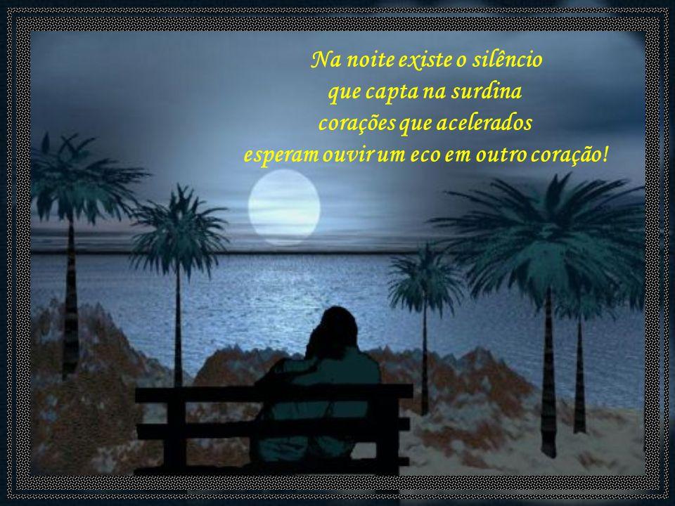 Na sua escuridão uma esperança, o nada do negro é o tudo dos sentidos, existem milhares de segredos guardados, a noite é rasteira, infiel à sua lua.