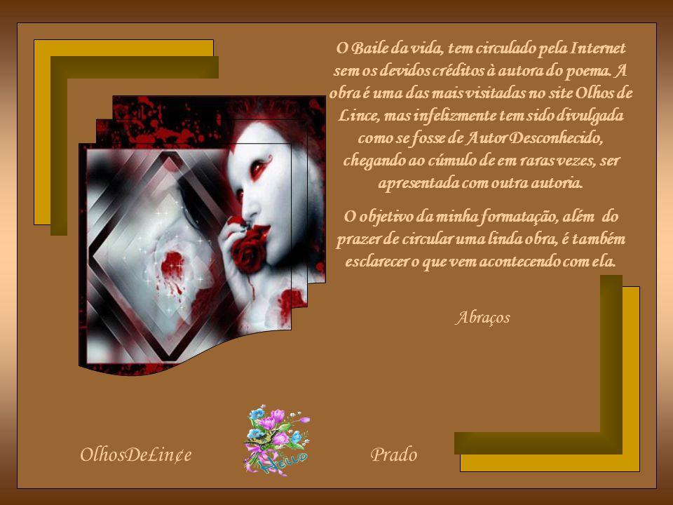 OlhosDe£in¢ePrado CRÉDITOS Autor do slide: Prado Slides E-mail: jprado_amador@yahoo.com.br Autora do texto: OlhosDe£in¢e http://www.olhosdelince.net/