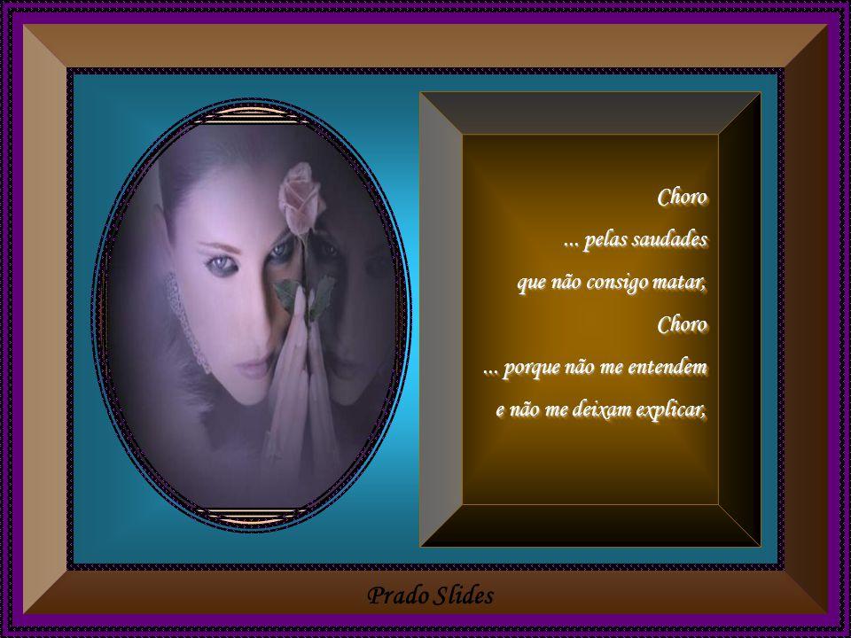 Prado Slides Choro...para aliviar meu peito... para nos outros acreditar, Choro...