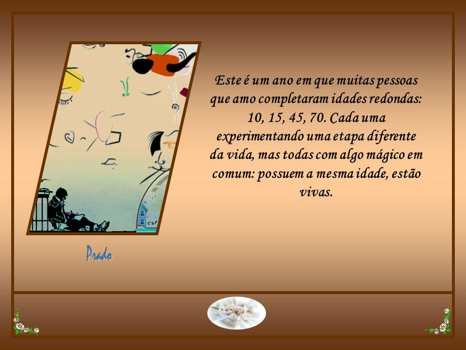 CRÉDITOS Formatação: Prado Slides E-mail: jpamador@superig.com.brjpamador@superig.com.br Texto: Martha Medeiros Imagens: Internet Música: If Tomorrow Never Comes