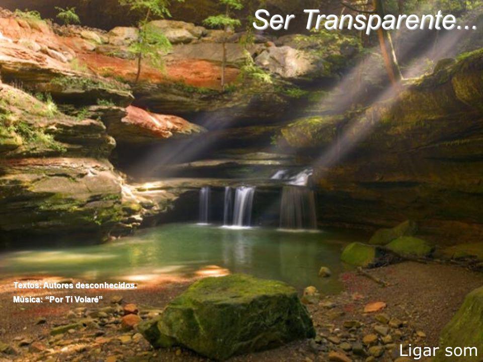 Ligar som Textos: Autores desconhecidos. Música: Por Ti Volaré Ser Transparente...