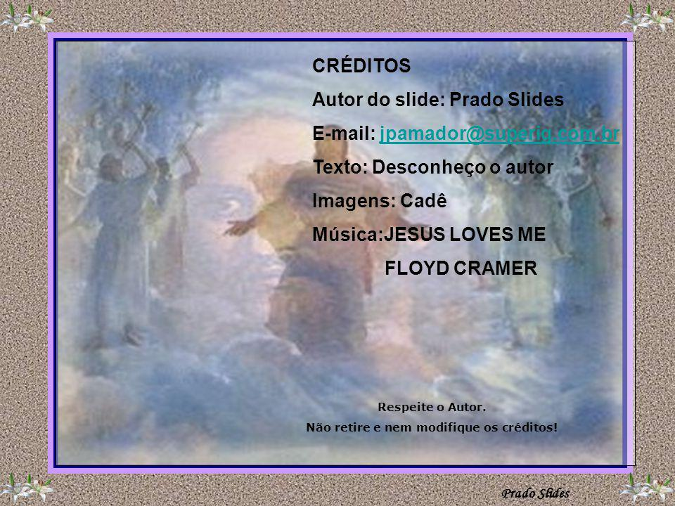 Prado Slides - Todos os dias, respondeu o Zé; com um brilho nos olhos. Todos os dias ao meio-dia Ele vem ficar ao pé da cama. Quando olho para Ele, El