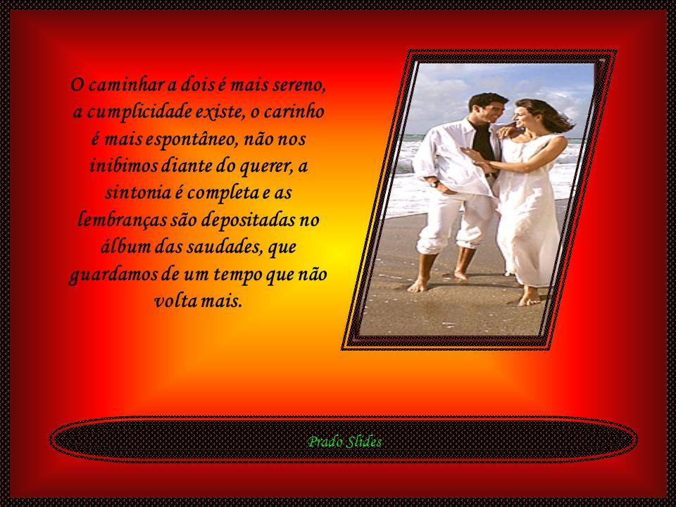 Prado Slides O amor maduro chega de mansinho e se aloja em nossa vida, sem tempo para acabar.