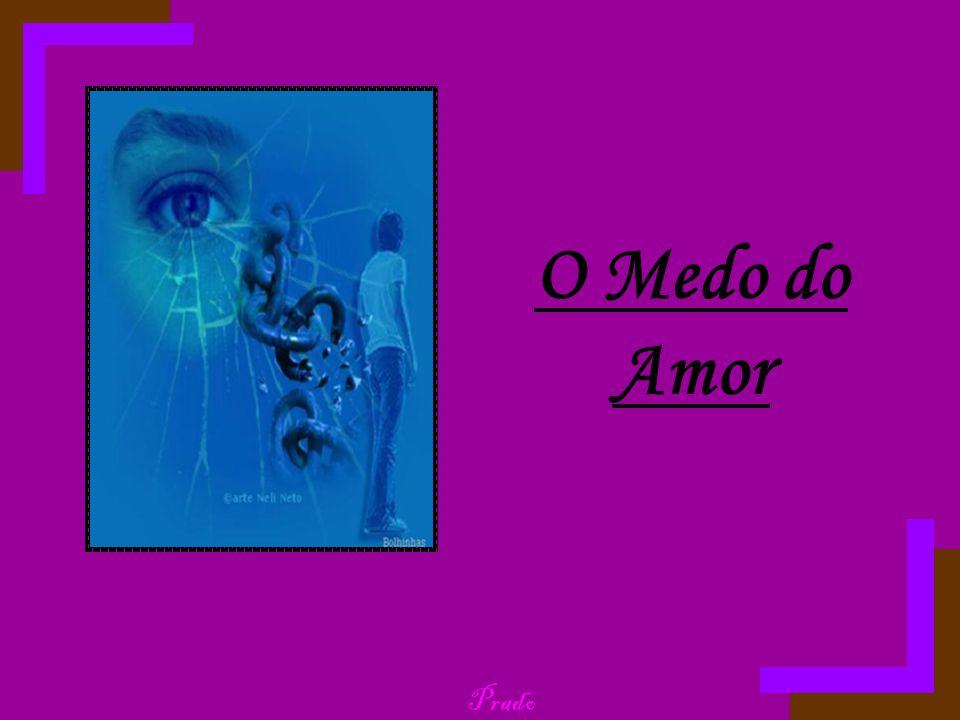 Prado O Medo do Amor