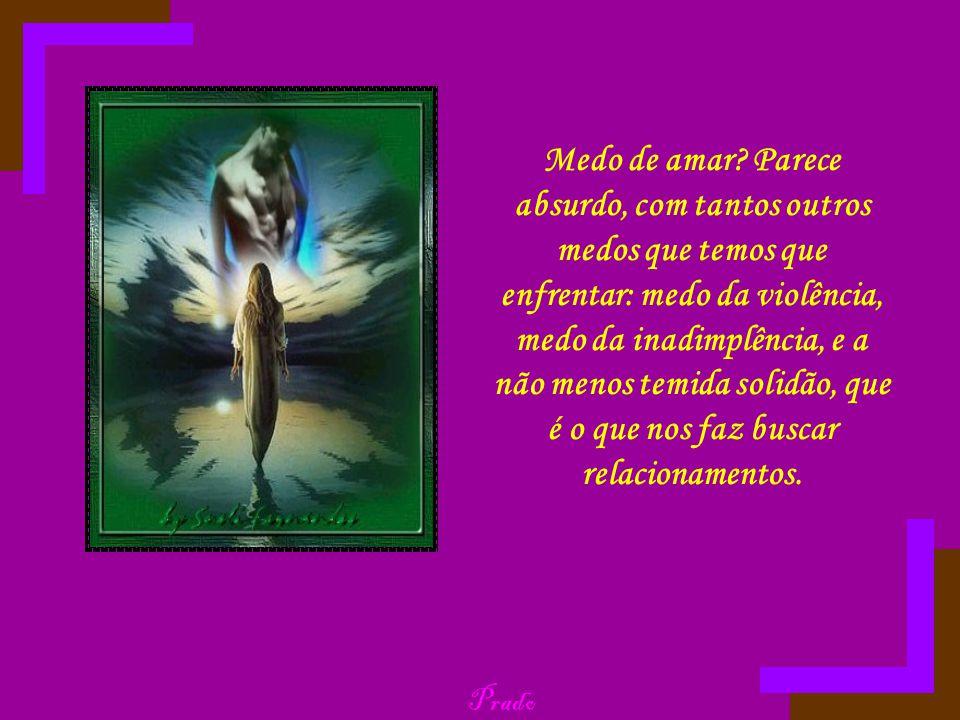 CRÉDITOS Autor do slide: Prado Slides E-mail: jprado_amador@yahoo.com.brjprado_amador@yahoo.com.br Texto: Martha Medeiros Imagens: Recebidas por e-mail Música: All The Way Respeite o autor.