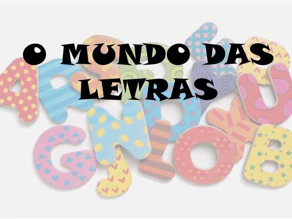 O MUNDO DAS LETRAS