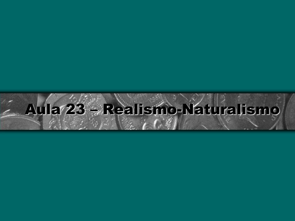 Aula 23 – Realismo-Naturalismo