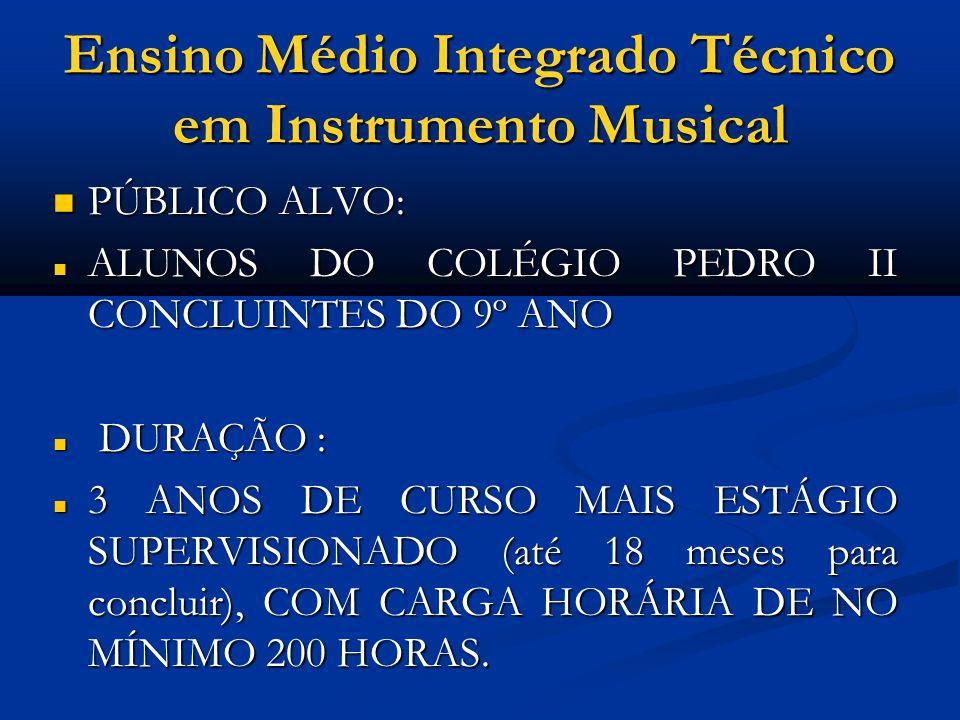Ensino Médio Integrado Técnico em Instrumento Musical CRITÉRIOS DE SELEÇÃO: CRITÉRIOS DE SELEÇÃO: MÉDIA ARITMÉTICA SIMPLES DAS NOTAS OBTIDAS NAS TRÊS CERTIFICAÇÕES DO ANO LETIVO CORRENTE NAS DISCIPLINAS MATEMÁTICA, LÍNGUA PORTUGUESA, EDUCAÇÃO MUSICAL E HISTÓRIA; MÉDIA ARITMÉTICA SIMPLES DAS NOTAS OBTIDAS NAS TRÊS CERTIFICAÇÕES DO ANO LETIVO CORRENTE NAS DISCIPLINAS MATEMÁTICA, LÍNGUA PORTUGUESA, EDUCAÇÃO MUSICAL E HISTÓRIA; PROVA DE PRÁTICA INSTRUMENTAL NO TECLADO/ PIANO DIGITAL OU FLAUTA; PROVA DE PRÁTICA INSTRUMENTAL NO TECLADO/ PIANO DIGITAL OU FLAUTA;