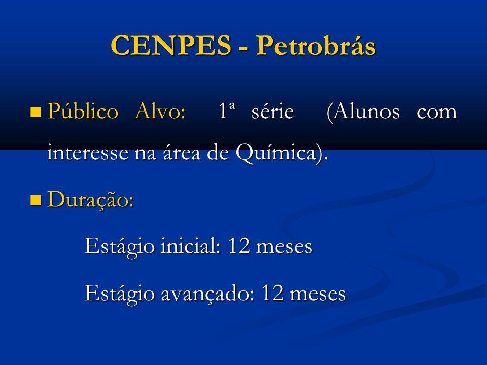 CBPF – Centro Brasileiro de Pesquisas Físicas Público Alvo: 1ª série (Alunos com interesse na área de Física).