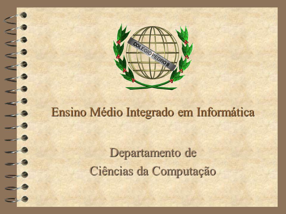 Ensino Médio Integrado em Informática Departamento de Ciências da Computação