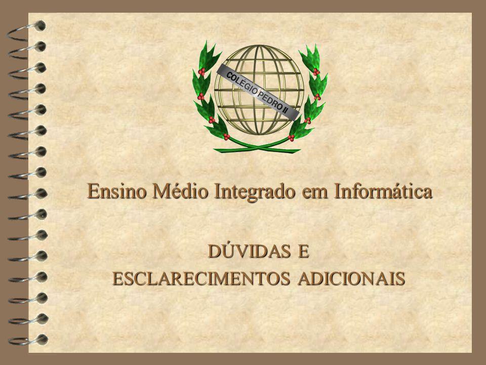 Ensino Médio Integrado em Informática DÚVIDAS E ESCLARECIMENTOS ADICIONAIS