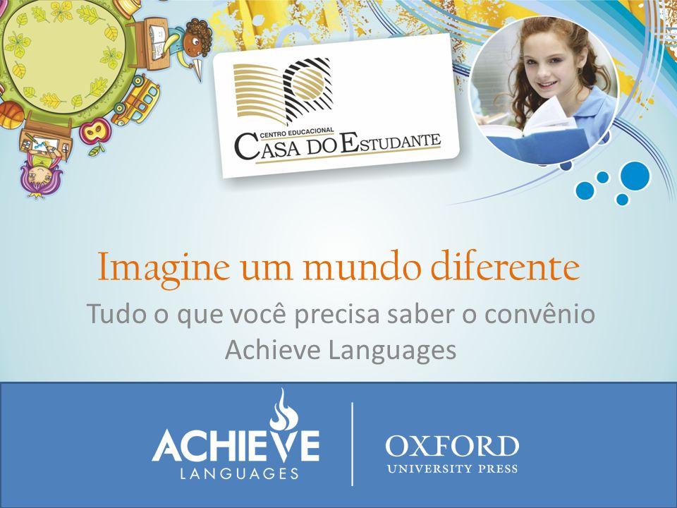 Imagine um mundo diferente Tudo o que você precisa saber o convênio Achieve Languages