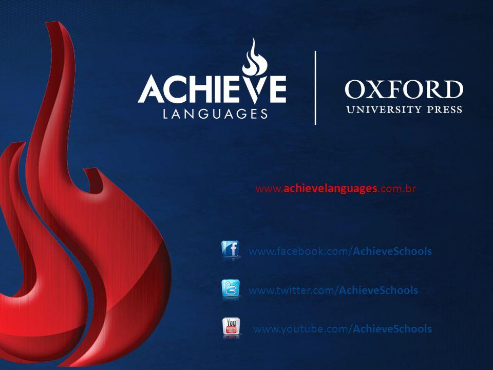 www. achievelanguages.com.br www.facebook.com/AchieveSchoolswww.twitter.com/AchieveSchoolswww.youtube.com/AchieveSchools
