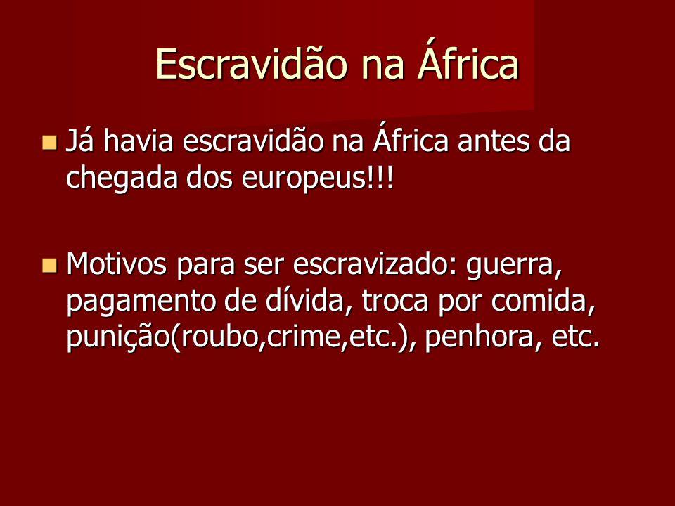 Escravidão na África Já havia escravidão na África antes da chegada dos europeus!!! Já havia escravidão na África antes da chegada dos europeus!!! Mot