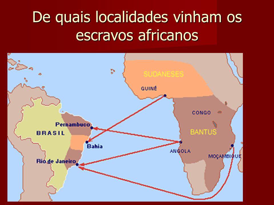 De quais localidades vinham os escravos africanos